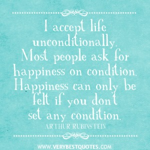 acceptance-quotes-happiness-quotes-I-accept-life-uncondition